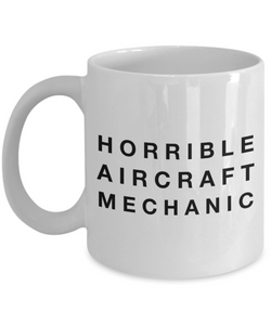 Horrible Aircraft Mechanic Gag Gift for Coworker Boss Retirement or Birthday - Ribbon Canyon