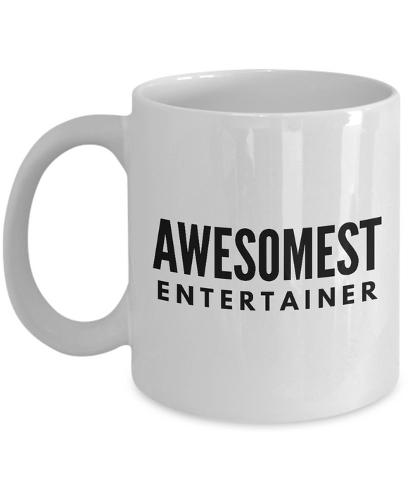 Awesomest Entertainer - Birthday Retirement or Thank you Gift Idea -   11oz Coffee Mug - Ribbon Canyon
