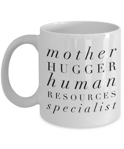 Mother Hugger Human Resources Specialist, 11oz Coffee Mug  Dad Mom Inspired Gift - Ribbon Canyon