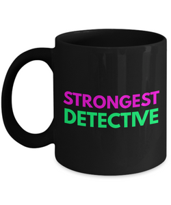Strongest Detective -  Coworker Friend Retirement Birthday or Graduate Gift -   11oz Coffee Mug - Ribbon Canyon