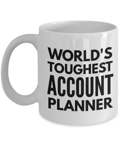 """ World's Toughest Account Planner "" Gag Gift for Co -Worker, Boss Mom or Dad   11oz Coffee Mug - Ribbon Canyon"