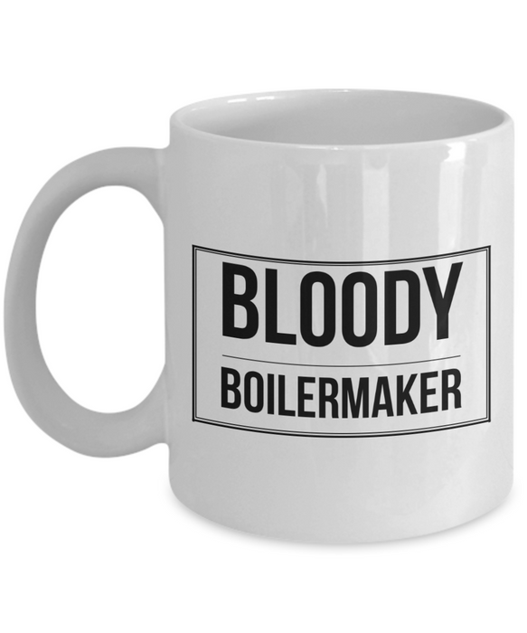 Bloody Boilermaker, 11oz Coffee Mug  Dad Mom Inspired Gift - Ribbon Canyon