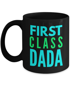 First Class Dada - Family Gag Gifts For Mom or Dad Birthday Father or Mother Day -   11oz Coffee Mug - Ribbon Canyon