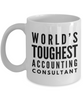 """ World's Toughest Accounting Consultant "" Gag Gift for Co -Worker, Boss Mom or Dad   11oz Coffee Mug - Ribbon Canyon"