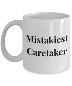 Mistakiest Caretaker  11oz Coffee Mug Best Inspirational Gifts - Ribbon Canyon