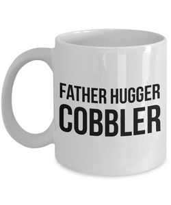 Father Hugger Cobbler, 11oz Coffee Mug  Dad Mom Inspired Gift - Ribbon Canyon