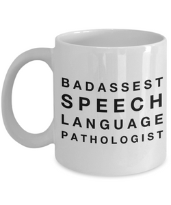 Badassest Speech Language Pathologist  11oz Coffee Mug Best Inspirational Gifts - Ribbon Canyon