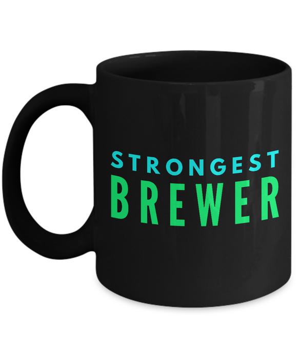 Strongest Brewer -  Coworker Friend Retirement Birthday or Graduate Gift -   11oz Coffee Mug - Ribbon Canyon