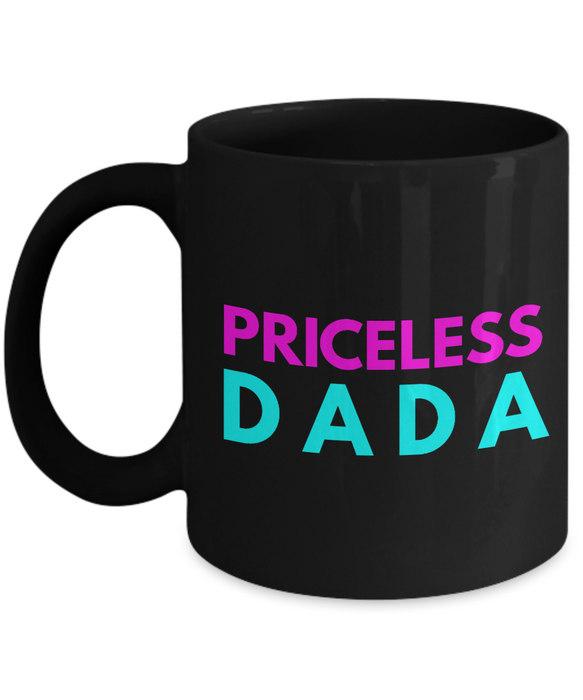 Priceless Dada - Family Gag Gifts For Mom or Dad Birthday Father or Mother Day -   11oz Coffee Mug - Ribbon Canyon