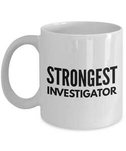 Strongest Investigator - Birthday Retirement or Thank you Gift Idea -   11oz Coffee Mug - Ribbon Canyon