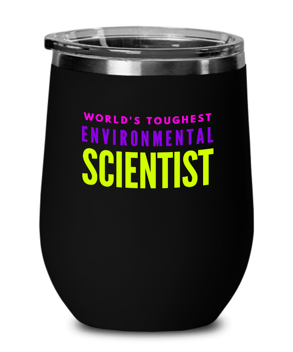 World's Toughest Environmental Scientist Insulated 12oz Stemless Wine Glass - Ribbon Canyon