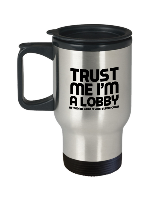Trust Me I'm a Lobby Attendant What Is Your SuperpowerGag Gift for Coworker Boss Retirement or Birthday 14oz Mug - Ribbon Canyon