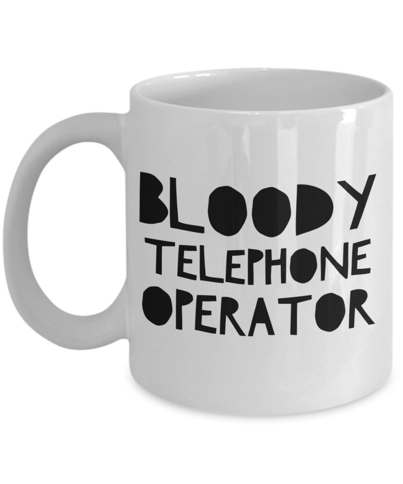 Bloody Telephone Operator, 11oz Coffee Mug Gag Gift for Coworker Boss Retirement or Birthday - Ribbon Canyon