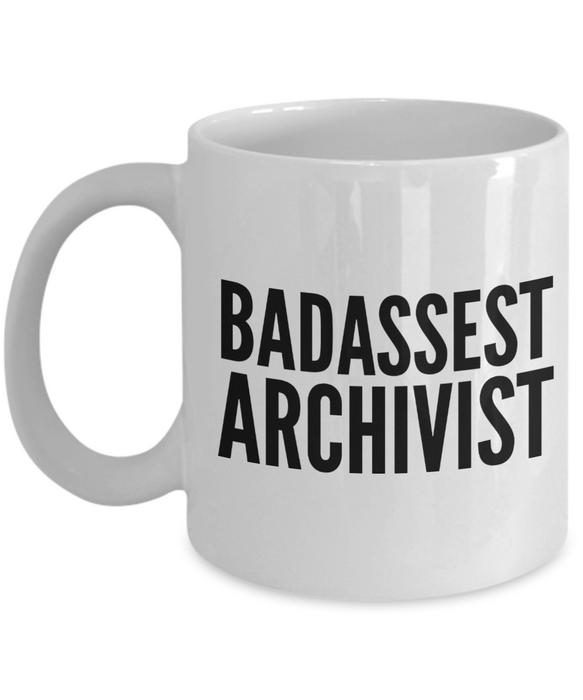 Badassest Archivist  11oz Coffee Mug Best Inspirational Gifts - Ribbon Canyon