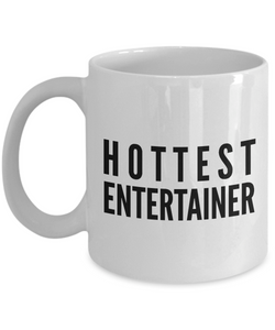 Hottest Entertainer - Birthday Retirement or Thank you Gift Idea -   11oz Coffee Mug - Ribbon Canyon