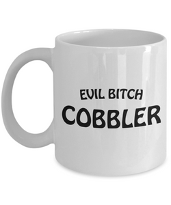 Funny Mug Evil Bitch Cobbler 11Oz Coffee Mug Funny Christmas Gift for Dad, Grandpa, Husband From Son, Daughter, Wife for Coffee & Tea Lovers Birthday Gift Ceramic - Ribbon Canyon