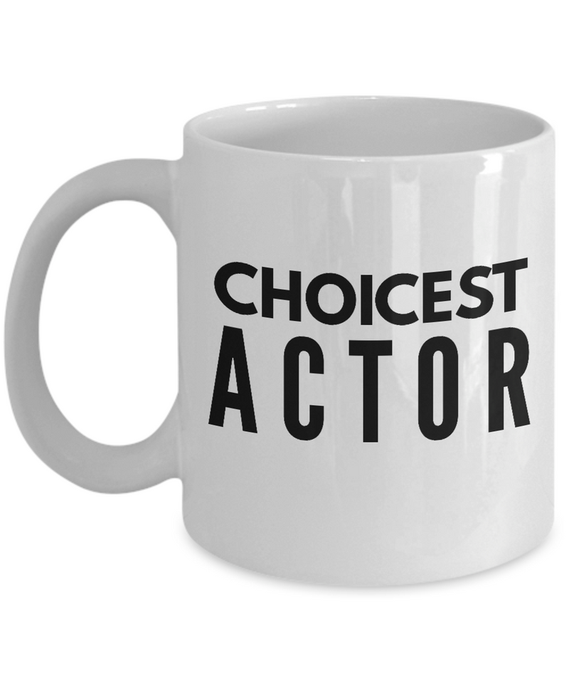 Choicest Actor - Birthday Retirement or Thank you Gift Idea -   11oz Coffee Mug - Ribbon Canyon