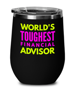 World's Toughest Financial Advisor Insulated 12oz Stemless Wine Glass - Ribbon Canyon