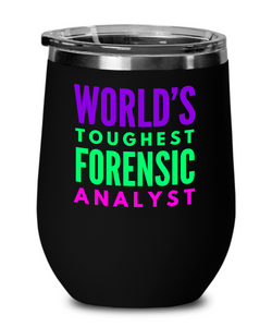 World's Toughest Forensic Analyst Insulated 12oz Stemless Wine Glass - Ribbon Canyon