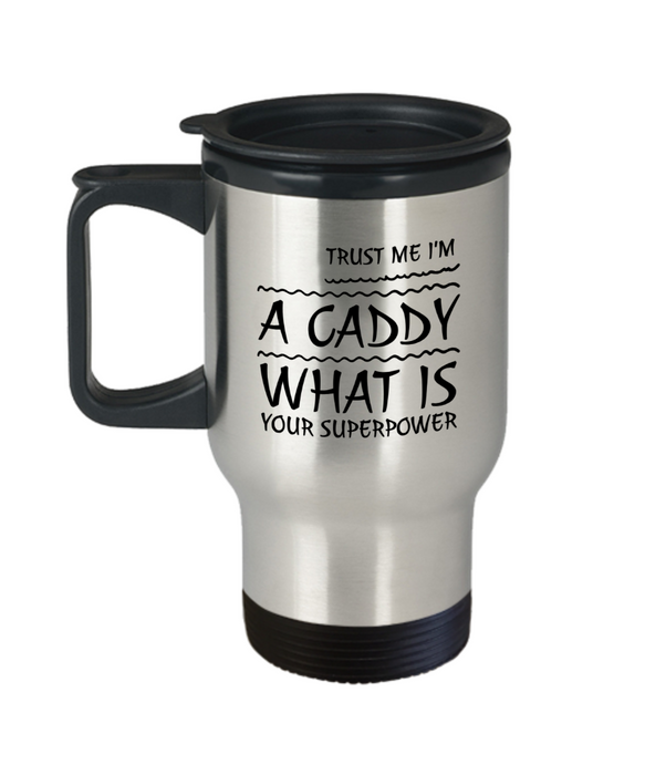 Trust Me I'm a Caddy What Is Your Superpower Gag Gift for Coworker Boss Retirement or Birthday - Ribbon Canyon