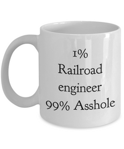 1% Railroad Engineer 99% Asshole, 11oz Coffee Mug  Dad Mom Inspired Gift - Ribbon Canyon