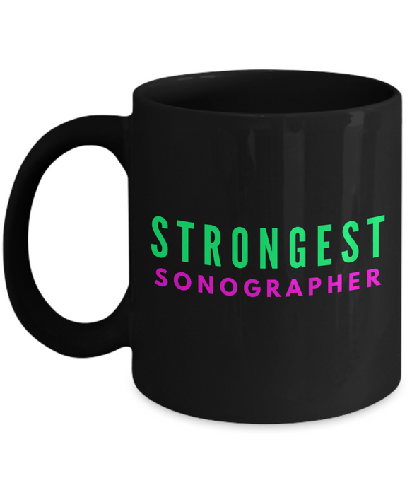 Strongest Sonographer -  Coworker Friend Retirement Birthday or Graduate Gift -   11oz Coffee Mug - Ribbon Canyon