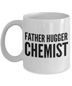 Father Hugger Chemist, 11oz Coffee Mug Best Inspirational Gifts - Ribbon Canyon