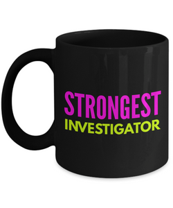 Strongest Investigator -  Coworker Friend Retirement Birthday or Graduate Gift -   11oz Coffee Mug - Ribbon Canyon