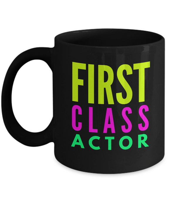 First Class Actor -  Coworker Friend Retirement Birthday or Graduate Gift -   11oz Coffee Mug - Ribbon Canyon