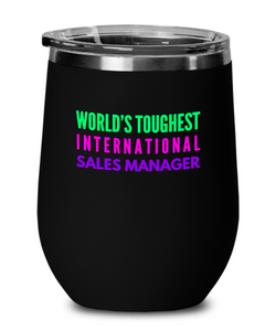 World's Toughest International Sales Manager Insulated 12oz Stemless Wine Glass - Ribbon Canyon