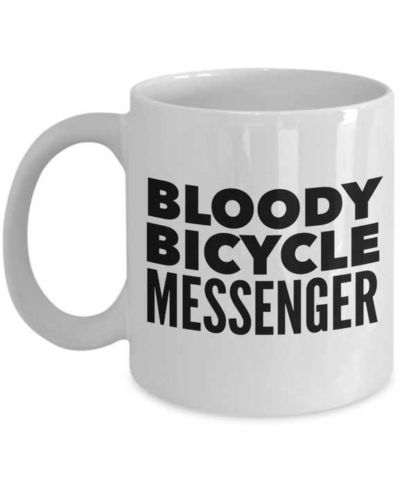 Bloody Bicycle Messenger, 11oz Coffee Mug Gag Gift for Coworker Boss Retirement or Birthday - Ribbon Canyon