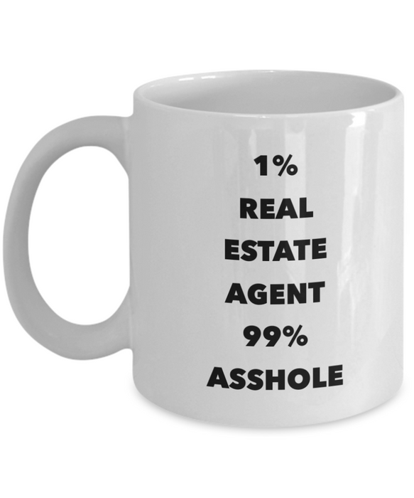 1% Real Estate Agent 99% Asshole  11oz Coffee Mug Best Inspirational Gifts - Ribbon Canyon