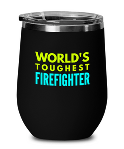 World's Toughest Firefighter Insulated 12oz Stemless Wine Glass - Ribbon Canyon