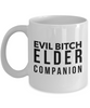 Funny Elder Companion Quote 11Oz Coffee Mug , Evil Bitch Elder Companion for Dad, Grandpa, Husband From Son, Daughter, Wife for Coffee & Tea Lovers - Ribbon Canyon