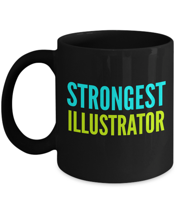 Strongest Illustrator -  Coworker Friend Retirement Birthday or Graduate Gift -   11oz Coffee Mug - Ribbon Canyon