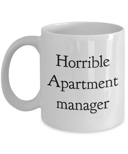 Horrible Apartment Manager, 11oz Coffee Mug Best Inspirational Gifts - Ribbon Canyon