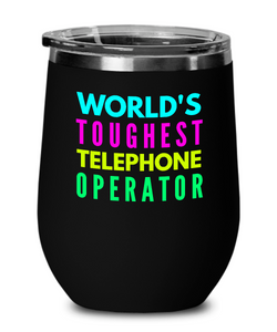 World's Toughest Telephone Operator Insulated 12oz Stemless Wine Glass - Ribbon Canyon