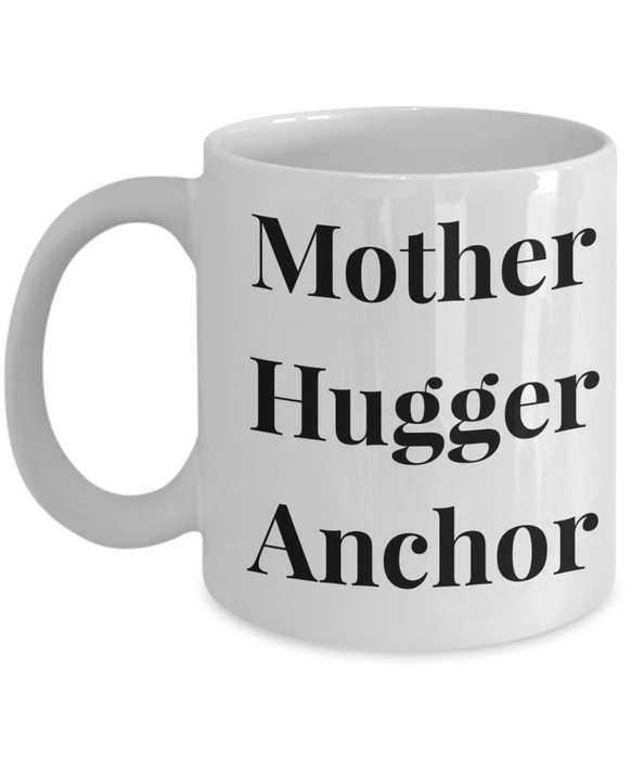 Mother Hugger Anchor, 11oz Coffee Mug  Dad Mom Inspired Gift - Ribbon Canyon