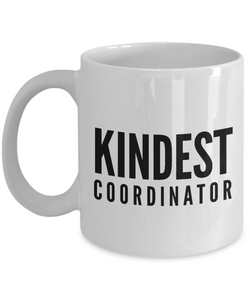 Kindest Coordinator - Birthday Retirement or Thank you Gift Idea -   11oz Coffee Mug - Ribbon Canyon