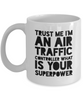 Trust Me I'm an Air Traffic Controller What Is Your Superpower, 11Oz Coffee Mug Best Inspirational Gifts and Sarcasm Perfect Birthday Gifts for Men or Women / Birthday / Christmas Present - Ribbon Canyon