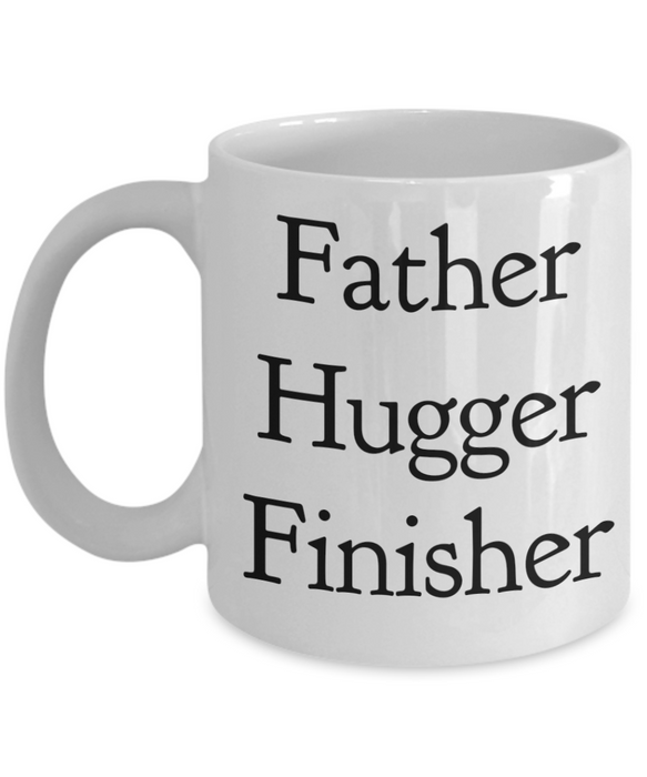 Father Hugger Finisher  11oz Coffee Mug Best Inspirational Gifts - Ribbon Canyon