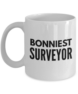 Bonniest Surveyor - Birthday Retirement or Thank you Gift Idea -   11oz Coffee Mug - Ribbon Canyon