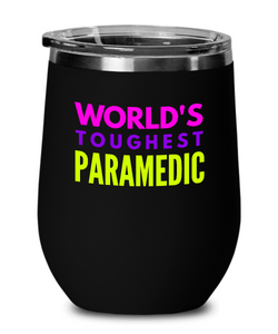 World's Toughest Paramedic Insulated 12oz Stemless Wine Glass - Ribbon Canyon