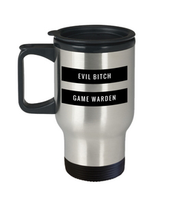 Evil Bitch Game Warden, 14Oz Travel Mug  Dad Mom Inspired Gift - Ribbon Canyon