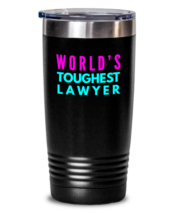World's Toughest Lawyer Inspiration Quote 20oz. Stainless Tumblers - Ribbon Canyon