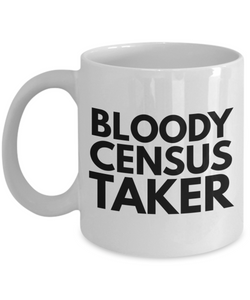 Bloody Census Taker Gag Gift for Coworker Boss Retirement or Birthday - Ribbon Canyon