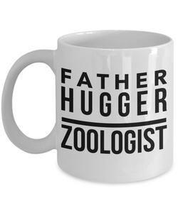 Father Hugger Zoologist, 11oz Coffee Mug Best Inspirational Gifts - Ribbon Canyon