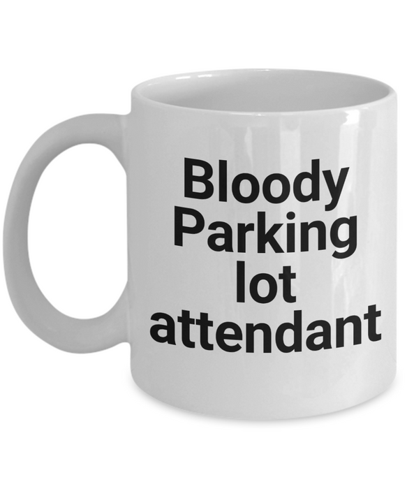 Bloody Parking Lot Attendant, 11oz Coffee Mug Gag Gift for Coworker Boss Retirement or Birthday - Ribbon Canyon