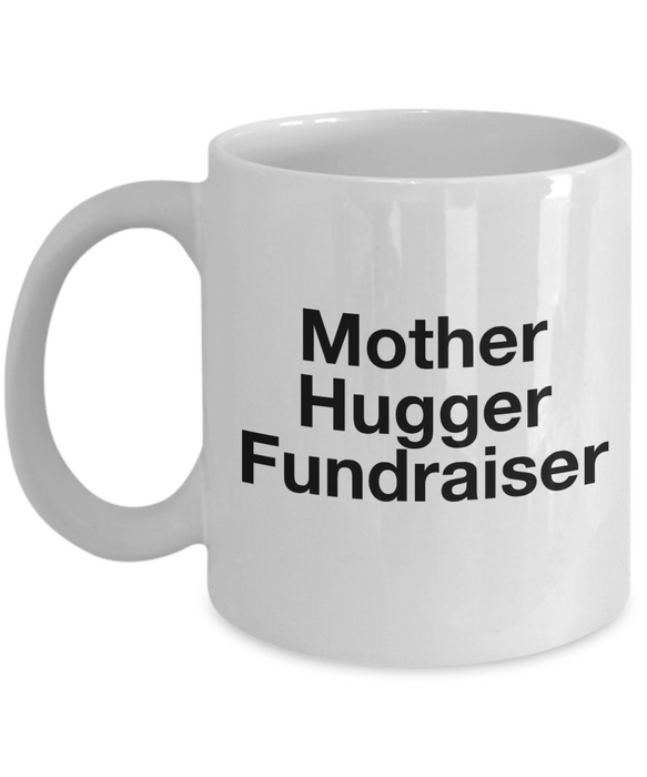 Mother Hugger Fundraiser  11oz Coffee Mug Best Inspirational Gifts - Ribbon Canyon