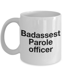 Funny Mug Badassest Parole Officer   11oz Coffee Mug Gag Gift for Coworker Boss Retirement - Ribbon Canyon